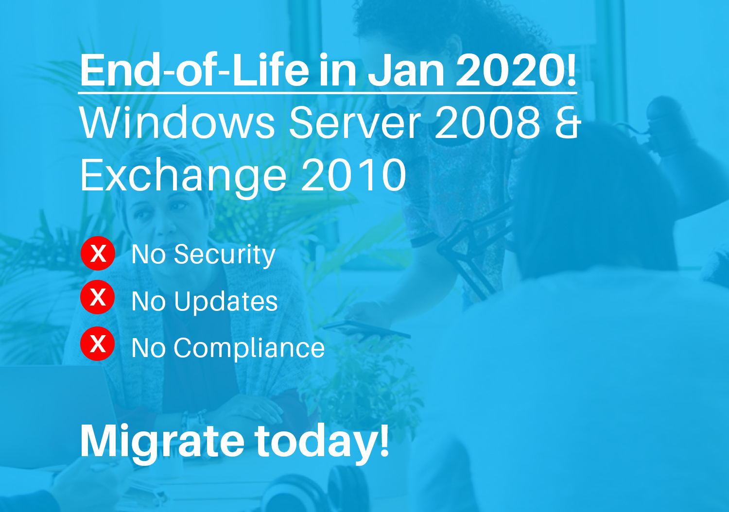 Critical Update! End of Support for Windows Server 2008 & Exchange 2010